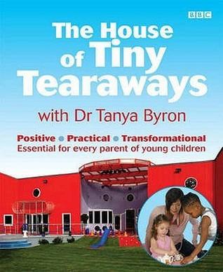 House Of Tiny Tearaways Tanya Byron