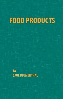 Food Products  by  Saul Blumenthal