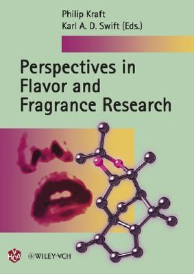 Perspectives in Flavor and Fragrance Research  by  Philip Kraft
