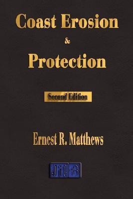 Coast Erosion and Protection - Second Edition  by  R. Matthews Ernest R. Matthews