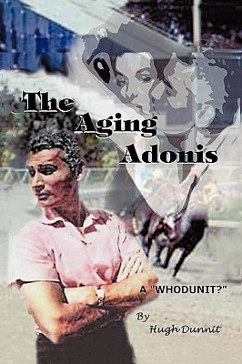 The Aging Adonis Dunnit Hugh Dunnit