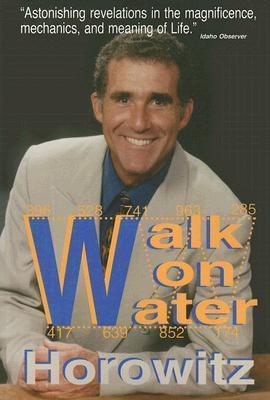 Walk on Water  by  Leonard G. Horowitz
