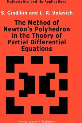 The Method of Newton S Polyhedron in the Theory of Partial Differential Equations  by  Semyon Grigorevich Gindikin