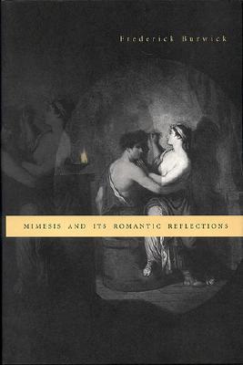 Mimesis & Its Romantic Reflections Frederick Burwick