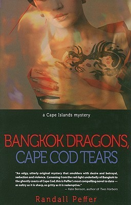 Bangkok Dragons, Cape Cod Tears: A Cape Islands Mystery Randall Peffer