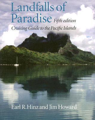 Landfalls of Paradise: Cruising Guide to the Pacific Islands (Latitude 20 Books) Earl R. Hinz