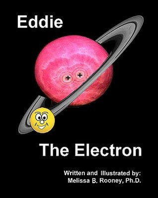 Eddie the Electron  by  Melissa B. Rooney