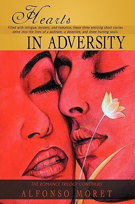Hearts in Adversity: Trilogy of Love II  by  Alfonso Moret