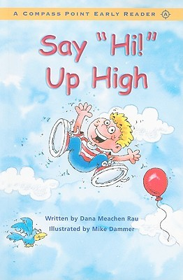 Say Hi! Up High  by  Dana Meachen Rau