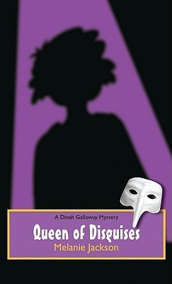 Queen of Disguises (A Dinah Galloway Mystery #6) Melanie  Jackson
