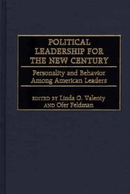 Profiling Political Leaders: Cross-Cultural Studies of Personality and Behavior  by  Linda O. Valenty