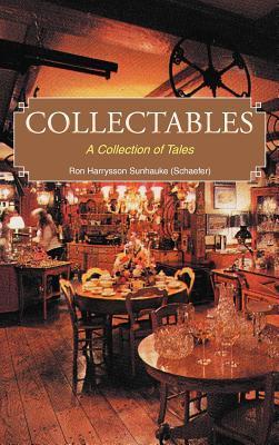 Collectables: A Collection of Tales Ron Harrysson Sunhauke (Schaefer)