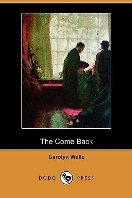 The Come Back Carolyn Wells