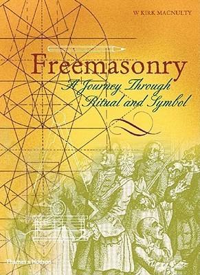 Freemasonry: A Journey Through Ritual and Symbol W. Kirk MacNulty