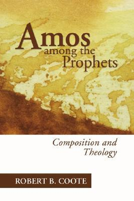 Amos Among the Prophets:  by  Robert B. Coote