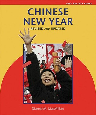 Chinese New Year, Revised and Updated  by  Dianne M. MacMillan