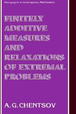 Finitely Additive Measures and Relaxations of Extremal Problems  by  A.G. Chentsov