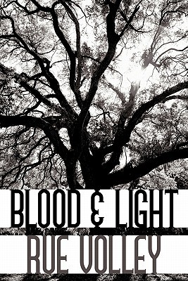 Blood & Light (Blood and Light Vampire, #1)  by  Rue Volley