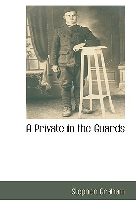 A Private in the Guards  by  Stephen    Graham