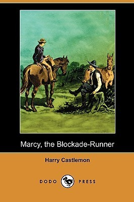 Marcy, the Blockade-Runner Harry Castlemon