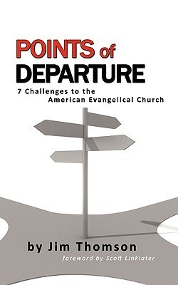 Points of Departure 7 Challenges to the American Evangelical Church Jim Thomson