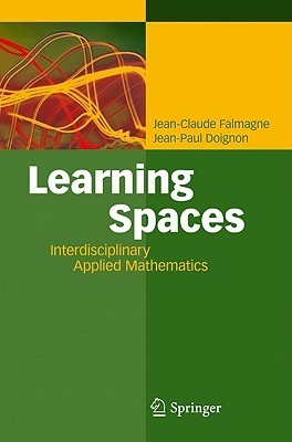 Learning Spaces: Interdisciplinary Applied Mathematics  by  Jean-Claude Falmagne
