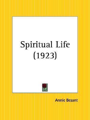 Spiritual Life Annie Besant