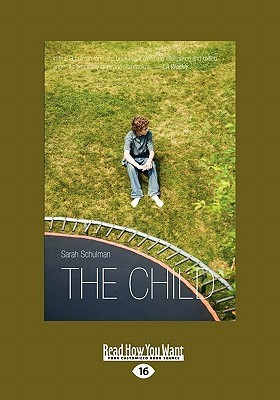 The Child (Large Print 16pt)  by  Sarah Schulman