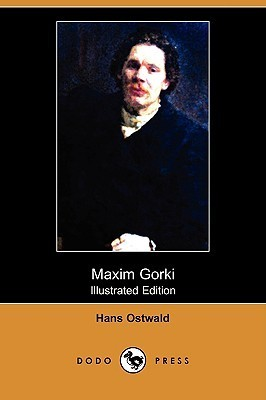 Maxim Gorki (Illustrated Edition)  by  Hans Ostwald