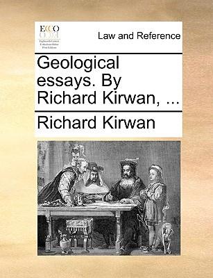 Geological Essays.  by  Richard Kirwan, .. by Richard Kirwan