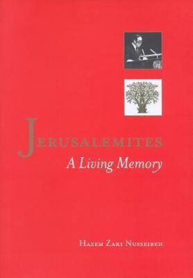 Jerusalemites: A Living Memory  by  Hazem Zaki Nusseibeh
