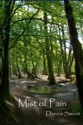 Mist of Pain Dennis Sweet
