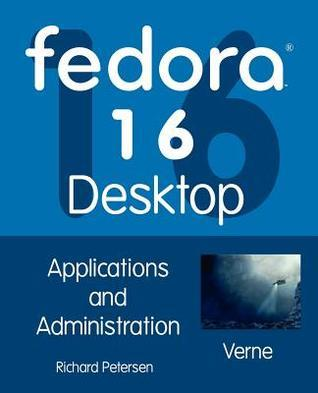 Fedora 16 Desktop: Applications and Administration  by  Richard Petersen