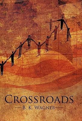 Crossroads B.K. Wagner