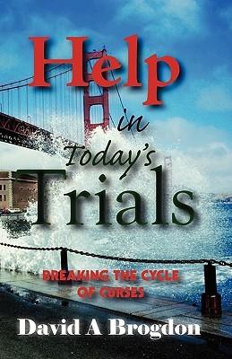 Help in Todays Trials  by  David A. Brogdon