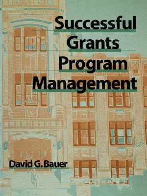 Successful Grants Program Management  by  David G. Bauer