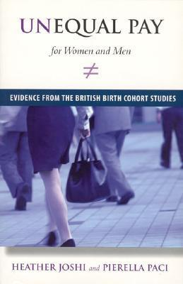 Unequal Pay for Women and Men: Evidence from the British Birth Cohort Studies  by  Heather Joshi
