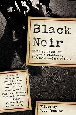 Black Noir: Mystery, Crime, and Suspense Fiction  by  African-American Writers by Otto Penzler