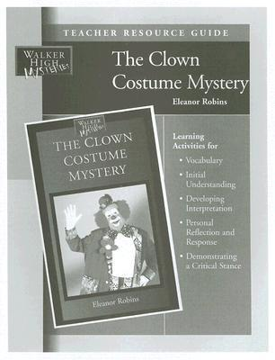 The Clown Costume Mystery Teacher Resource Guide  by  Eleanor Robins