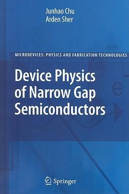 Device Physics of Narrow Gap Semiconductors  by  Junhao Chu
