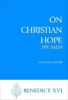 On Christian Hope: Spe salvi  by  Pope Benedict XVI