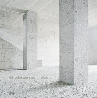 Friederike Von Rauch: Sites  by  Friederike von Rauch