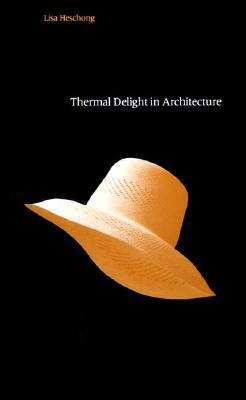 Thermal Delight in Architecture Lisa Heschong