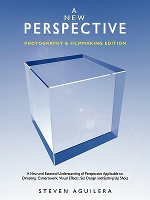 A New Perspective Photography & Filmmaking Edition  by  Steven Aguilera