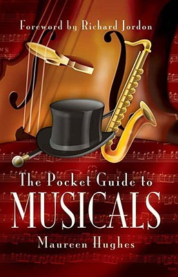 A Pocket Guide to Musicals  by  Maureen Hughes