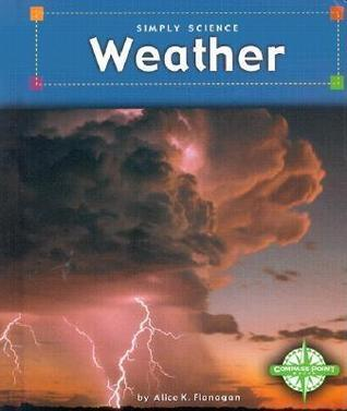 Weather  by  Alice K. Flanagan