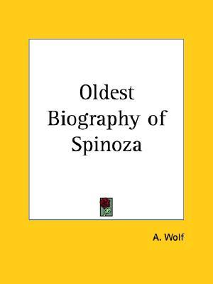 Oldest Biography of Spinoza A. Wolf