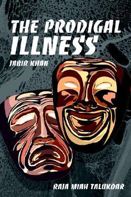 The Prodigal Illness: Jabir Khan  by  Raja Talukdar