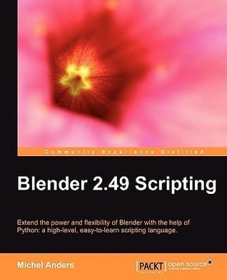 Blender 2.49 Scripting  by  Michel J. Anders