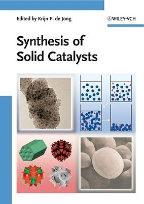 Synthesis of Solid Catalysts  by  Krijn P. de Jong